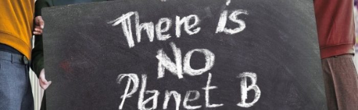"""Protest sign saying """"There is no planet B."""""""